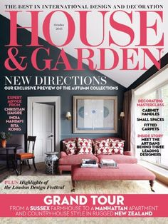 House And Garden October 2015 Issue- Grand Tour to New Zealand | New Directions | Decorating Masterclass: Cabinet Handles, Small Spaces & Fitted Carpets | Meet the Artisans behind three leading designers | Highlights of the London Design Festival.   #HouseandGardenUK #NewZealand #LondonDesignFestival