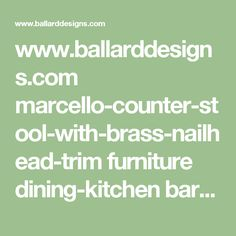 www.ballarddesigns.com marcello-counter-stool-with-brass-nailhead-trim furniture dining-kitchen barstools 10868