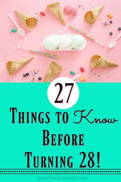 Today I'm sharing my TOP 27 things to know about LIFE before turning 28!  Want…