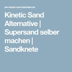 Kinetic Sand Alternative | Supersand selber machen | Sandknete