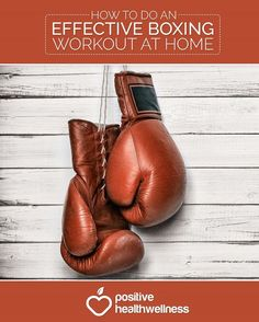 How To Do An Effective Boxing Workout At Home - Positive Health Wellness