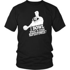 Bowling Shirt - I Bowl What's Your Superpower Funny Bowling Shirts, Bowling Quotes, Superpower, Rolling Stones, Custom Made, Tee Shirts, Animal, Mens Tops, T Shirts
