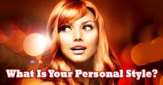 What Is Your Personal Style? (No surprise here)
