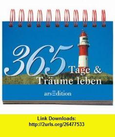 365 Tage  Tr�ume leben (9783760723600) Douglas Preston , ISBN-10: 3760723608  , ISBN-13: 978-3760723600 ,  , tutorials , pdf , ebook , torrent , downloads , rapidshare , filesonic , hotfile , megaupload , fileserve