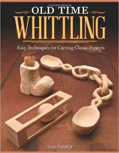 Master the old-fashioned craft of whittling with this easy-to-learn beginner's guide. Even if you've never carved a piece of wood before, Old Time Whittling will show you how to create 10 iconic whitt (Beginner Woodworking Shops) Wood Carving For Beginners, Wood Projects For Beginners, Diy Wood Projects, Dremel Projects, Easy Projects, Project Ideas, Woodworking Books, Learn Woodworking, Easy Woodworking Projects