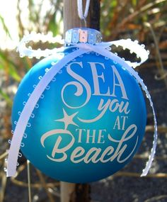 Blue Christmas Ball Ornament with Beach Quote... http://www.beachblissdesigns.com/2016/11/blue-christmas-ball-ornament-with-beach.html Sea you at the Beach!