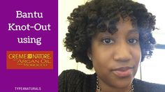 Bantu Knot-Out Using Creme of Nature with Argan Oil from Morocco