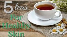 5 Teas Your Skin Will Love