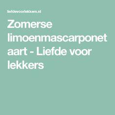 Zomerse limoenmascarponetaart - Liefde voor lekkers