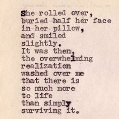 It took me a while to realize this. When the pain is intense and all you've known ...it makes conquering life not just surviving it nearly if not unimaginable. I am glad to say that that is not my story anymore.