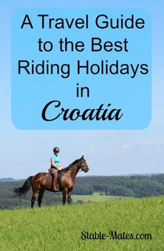 A guide to horseback riding in Croatia. Ride the beautiful Adriatic coastline, a pristine UNESCO wilderness or see ancient ruins all from the back of a horse