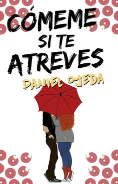 Buy Cómeme si te atreves by Daniel Ojeda and Read this Book on Kobo's Free Apps. Discover Kobo's Vast Collection of Ebooks and Audiobooks Today - Over 4 Million Titles! I Love Reading, Love Book, This Book, Books To Read, My Books, Adolescents, World Of Books, Books For Teens, Book Lists