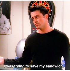 "Friends - Joey: ""I was trying to save my sandwich."" | #FRIENDS"