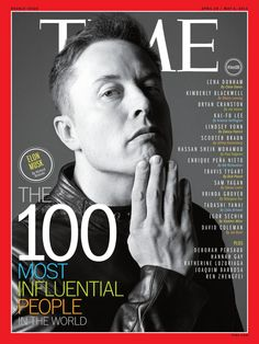 April 29, 2013: The 100 Most Influential People in the World: Elon Musk