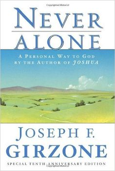 Never Alone: A Personal Way to God by the author of JOSHUA: Joseph F. Girzone: 9780385476836: Amazon.com: Books