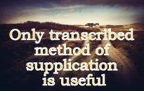 The Creator, His Caliph and Satan (Allaah, Aadamii awr ibliis): Only transcribed method of supplication is useful