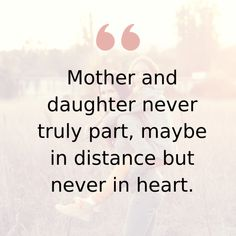 50 Mother Daughter Quotes That Will Have You Cherishing Your Bond