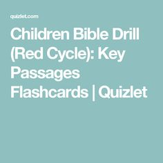Children Bible Drill (Red Cycle): Key Passages Flashcards | Quizlet