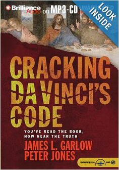 Cracking Da Vinci's Code: You've Read the Book, Now Hear the Truth: James L. Garlow Ph.D., Peter Jones Ph.D., Joyce Bean, Bill Richards: 978...