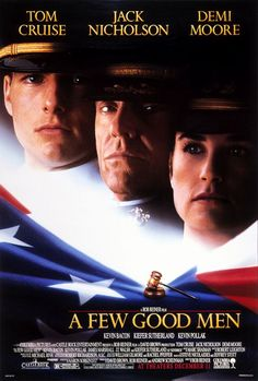 A few good men - one of the best movies ever.