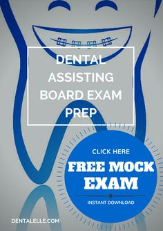 FREE MOCK EXAM - Limited Time.  Dental Assisting Full Board Exam Prep Course ONLINE.  Click here for instant download - www.dentalelle.com
