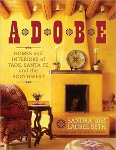 Adobe: Homes and Interiors of Taos, Santa Fe, and the Southwest