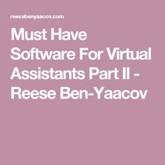 Must Have Software For Virtual Assistants Part II
