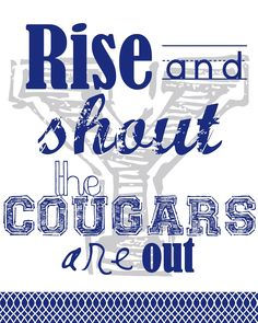 "Family Ever After.... Free BYU Printable ""Rise and Shout the Cougars Are Out"" #byu #byuprintable #byu football"