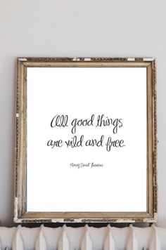 "Quote Printable.All good things are wild and free.Thoreau Inspiring quote art print poster, wall decor, digital gift idea..Printable Insight. ""All good things are wild and free."" Henry David Thoreau. Get 3 for the price of 1 with promo code: BUY1GET2FREE. Your $4 purchase donates 1 book to a child in poverty. Read more about your BUY 1 GIVE 1 DONATION: www.wordrebel.org - proceeds to charity, printable gift ideas, charitable gift ideas"