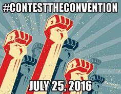 #ContestTheConvention | JUly 25, 2016