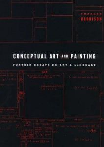 Harrison, Charles;  Conceptual Art and Painting: Further Essays on Art and Language (2001)