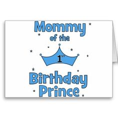 Mommy of the 1st Birthday Prince! Cards