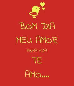 Bom Dia Meu Amor Minha Vida Te Amo Poster With Images