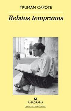 Relatos tempranos / Truman Capote http://fama.us.es/record=b2698575~S5*spi