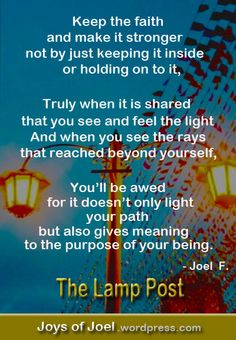 lamp post, share your light, poem about faith, joys of joel poems Keep The Faith, Of My Life, Poems, Healing, Joy, Writing, Live, Quotes, Quotations