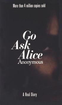 """""""Go Ask Alice"""" by Anonymous had this disclaimer on the copyright page: """"This book is a work of fiction.  Any references to historical events, real people, or real locales are used fictitiously..."""""""