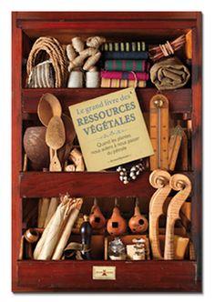 Le grand livre des ressources végétales par Bernard Bertrand - Editions Plume de Carotte