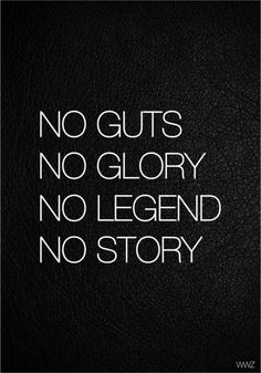 #INSPIRATIONAL #QUOTES ♥ NO GUTS NO GLORY ♥
