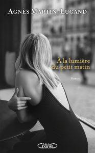 A la lumière du petit matin eBook by Agnes Martin-lugand - Rakuten Kobo Feel Good Books, Books To Read, Haruki Murakami Libros, Cinema, Julia, What To Read, Michel, Free Reading, Paperback Books