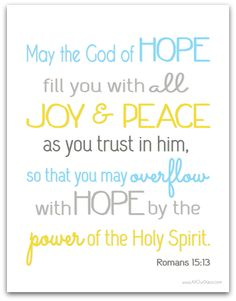 HOPE, JOY, PEACE Romans 15:13 #freeprintable TODAY ONLY 10/8/13! @ AllOurDays.com #31days of Free Printable Wall Art