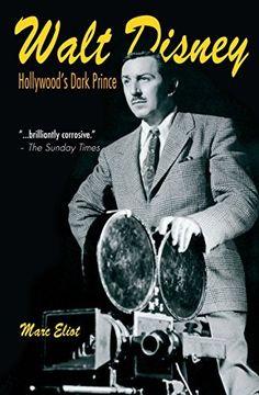 Walt Disney: Hollywood's Dark Prince by Marc Eliot, http://www.amazon.com/dp/B00LI3FDDC/ref=cm_sw_r_pi_dp_KrSfvb1TG2ZWE