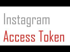 How to Generate an Instagram Access Token | 2 Minute Tutorial - YouTube