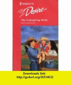 The Unforgiving Bride (9780373595211) Joan Johnston , ISBN-10: 0373595212  , ISBN-13: 978-0373595211 ,  , tutorials , pdf , ebook , torrent , downloads , rapidshare , filesonic , hotfile , megaupload , fileserve