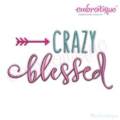 Crazy Blessed with Arrow Machine Embroidery Design - Embroitique