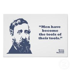 """#84 """"Men have become the tools of their tools."""" - Henry David Thoreau #quote #progress"""