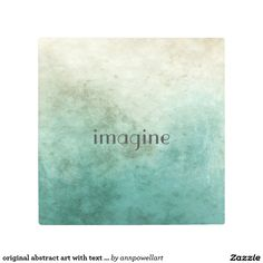 original abstract art with text imagine on metal #wllart #artcollector #quotes #zazzle