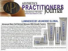 An article in the Aesthetics Practitioners Journal 2013 about Jeunesse LUMINESCE skin care using Stem Cell Therapy. Latina, Stem Cell Therapy, Growth Factor, Aging Process, Stem Cells, Anti Aging Skin Care, Cleanser, Aesthetics, Success