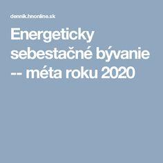 Energeticky sebestačné bývanie -- méta roku 2020