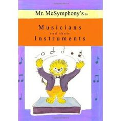 Mr. McSymphony's Musicians and their Instruments (Paperback)  http://www.amazon.com/dp/1419680773/?tag=heatipandoth-20  1419680773  For More Big Discount, Visit Here http://amazone-storee.blogspot.com/