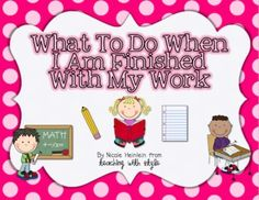 What To Do When You Are Finished classroom visual for fast finishers/anchor activities